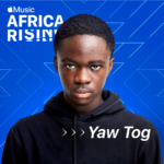 Apple Music's latest Africa Rising artist is breakthrough Ghanaian drill rapper, Yaw Tog